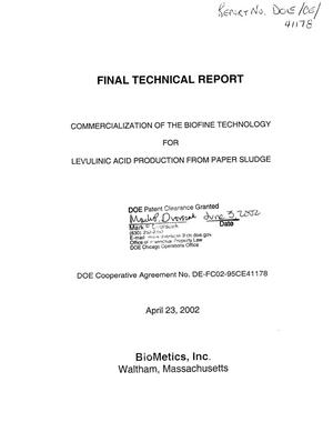Primary view of object titled 'Final technical report: Commercialization of the Biofine technology for levulinic acid production from paper sludge'.