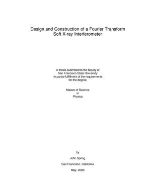 Primary view of object titled 'Design and construction of a Fourier transform soft x-ray interferometer'.