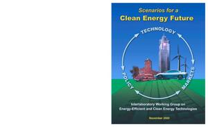Primary view of object titled 'Scenarios for a Clean Energy Future: Interlaboratory Working Group on Energy-Efficient and Clean-Energy Technologies'.