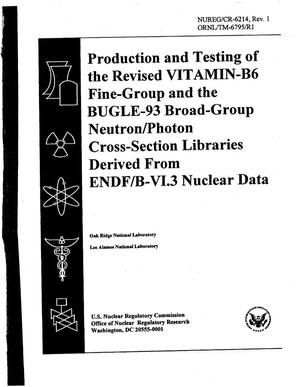 Primary view of object titled 'Production and Testing of the VITAMIN-B6 Fine Group and the BUGLE-93 Broad-Group Neutron/Photon Cross-Section Libraries Derived from ENDF/B-VI Nuclear Data'.