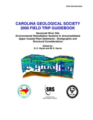 Primary view of object titled 'Carolina Geological Society 2000 Field Trip Guidebook - Geology: Improving Environmental Cleanup of the A/M Area, Savannah River Site'.