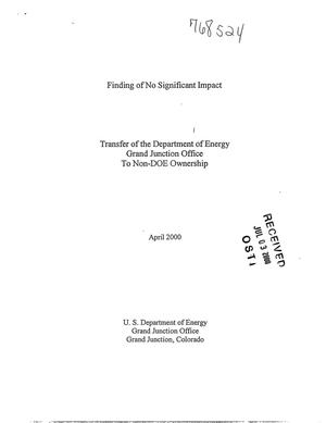 Primary view of object titled 'Environmental Assessment and Finding of No Significant Impact: Transfer of the Department of Energy Grand Junction Office to Non-DOE Ownership'.