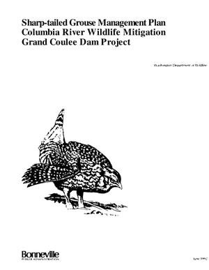 Primary view of object titled 'Grand Coulee Dam Wildlife Mitigation Program : Sharp-Tailed Grouse Programmatic Management Plan, Tracy Rock Vicinity, Lincoln County, Washington.'.