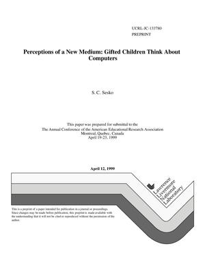 Primary view of object titled 'Perceptions of a new medium: gifted children think about computers'.