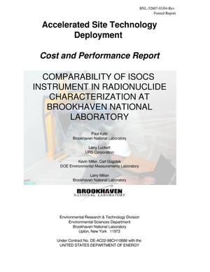 Primary view of object titled 'ACCELERATED SITE TECHNOLOGY DEPLOYMENT COST AND PERFORMANCE REPORT COMPARABILITY OF ISOCS INSTRUMENT IN RADIONUCLIDE CHARACTERICATION AT BROOKHAVEN NATIONAL LABORATORY'.