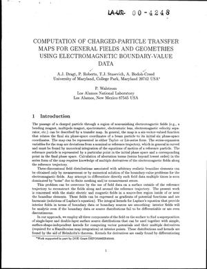 Primary view of object titled 'COMPUTATION OF CHARGED-PARTICLE TRANSFER MAPS FOR GENERAL FIELDS AND GEOMETRIES USING ELECTROMAGNETIC BOUNDARY-VALUE DATA'.