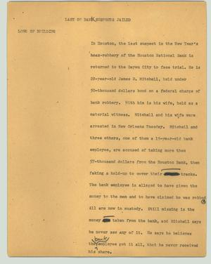 Primary view of object titled '[News Script: Last of bank suspects jailed]'.