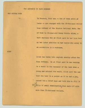 Primary view of object titled '[News Script: Two arrested in bank robbery]'.