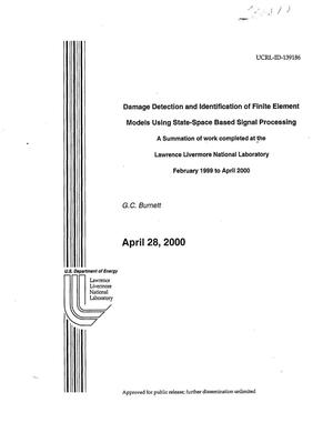 Primary view of object titled 'Damage Detection and Identification of Finite Element Models Using State-Space Based Signal Processing a Summation of Work Completed at the Lawrence Livermore National Laboratory February 1999 to April 2000'.