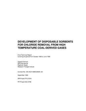 Primary view of object titled 'DEVELOPMENT OF DISPOSABLE SORBENTS FOR CHLORIDE REMOVAL FROM HIGH TEMPERATURE COAL-DERIVED GASES'.