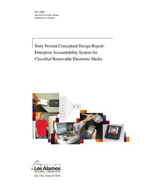 Primary view of object titled 'Sixty Percent Conceptual Design Report: Enterprise Accountability System for Classified Removable Electronic Media'.