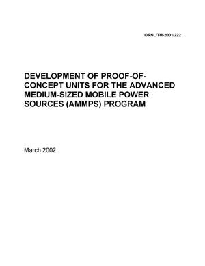 Primary view of object titled 'Development of Proof-of-Concept Units for the Advanced Medium-Sized Mobile Power Sources (AMMPS) Program'.
