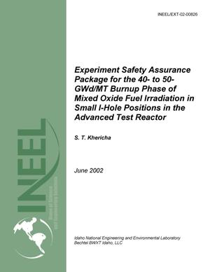 Primary view of object titled 'Experiment Safety Assurance Package for the 40- to 50-GWd/MT Burnup Phase of Mixed Oxide Fuel Irradiation in Small I-Hole Positions in the Advanced Test Reactor'.
