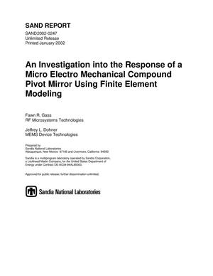 Primary view of object titled 'An Investigation into the Response of a Micro Electro Mechanical Compound Pivot Mirror Using Finite Element Modeling'.