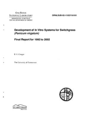 Primary view of object titled 'Development of In Vitro Systems for Switchgrass (Panicum virgatum) - Final Report for 1992 to 2002'.