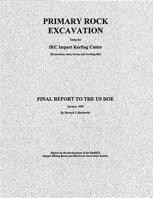 Primary view of object titled 'Primary rock excavation using the IKC Impact Kerfing Cutter (Excavation: rates, forces, and working life). Final report to the US DOE'.