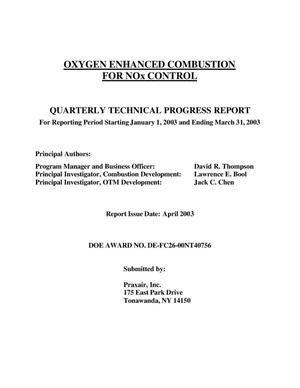 Primary view of object titled 'Oxygen Enhanced Combustion for NOx Control, Quarterly Technical Progress Report: January 1 - March 31, 2003'.