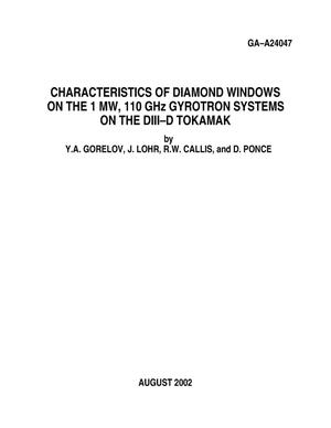 Primary view of object titled 'CHARACTERISTICS OF DIAMOND WINDOWS ON THE 1 MW, 110 GHz GYROTRON SYSTEMS ON THE DIII-D TOKAMAK'.