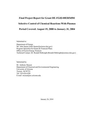 Primary view of object titled 'Final Project Report for Grant DE-FG03-00ER54581 Selective Control of Chemical Reactions With Plasmas'.