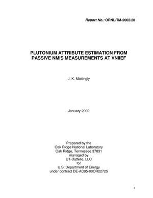 Primary view of object titled 'Plutonium Attribute Estimation From Passive NMIS Measurements at VNIIEF'.