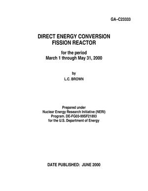 Primary view of object titled 'DIRECT ENERGY CONVERSION FISSION REACTOR FOR THE PERIOD MARCH 1,2000 THROUGH MAY 31,2000'.