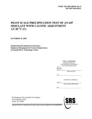Primary view of object titled 'Pilot Scale Precipitation Test of AN-107 Simulant with Caustic Adjustment at 20 Degrees C'.