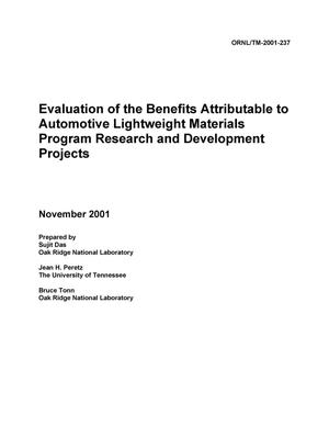 Primary view of object titled 'Evaluation of the Benefits Attributable to Automotive Lighweight Materials Program Research and Development Projects'.