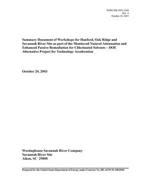Primary view of object titled 'Summary Document of Workshops for Hanford, Oak Ridge and Savannah River Site as part of the Monitored Natural Attenuation and Enhanced Passive Remediation for Chlorinated Solvents - DOE Alternative Project for Technology Acceleration'.