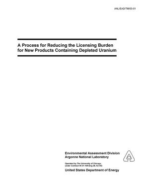 Primary view of object titled 'A process for reducing the licensing burden for new products containing depleted uranium.'.
