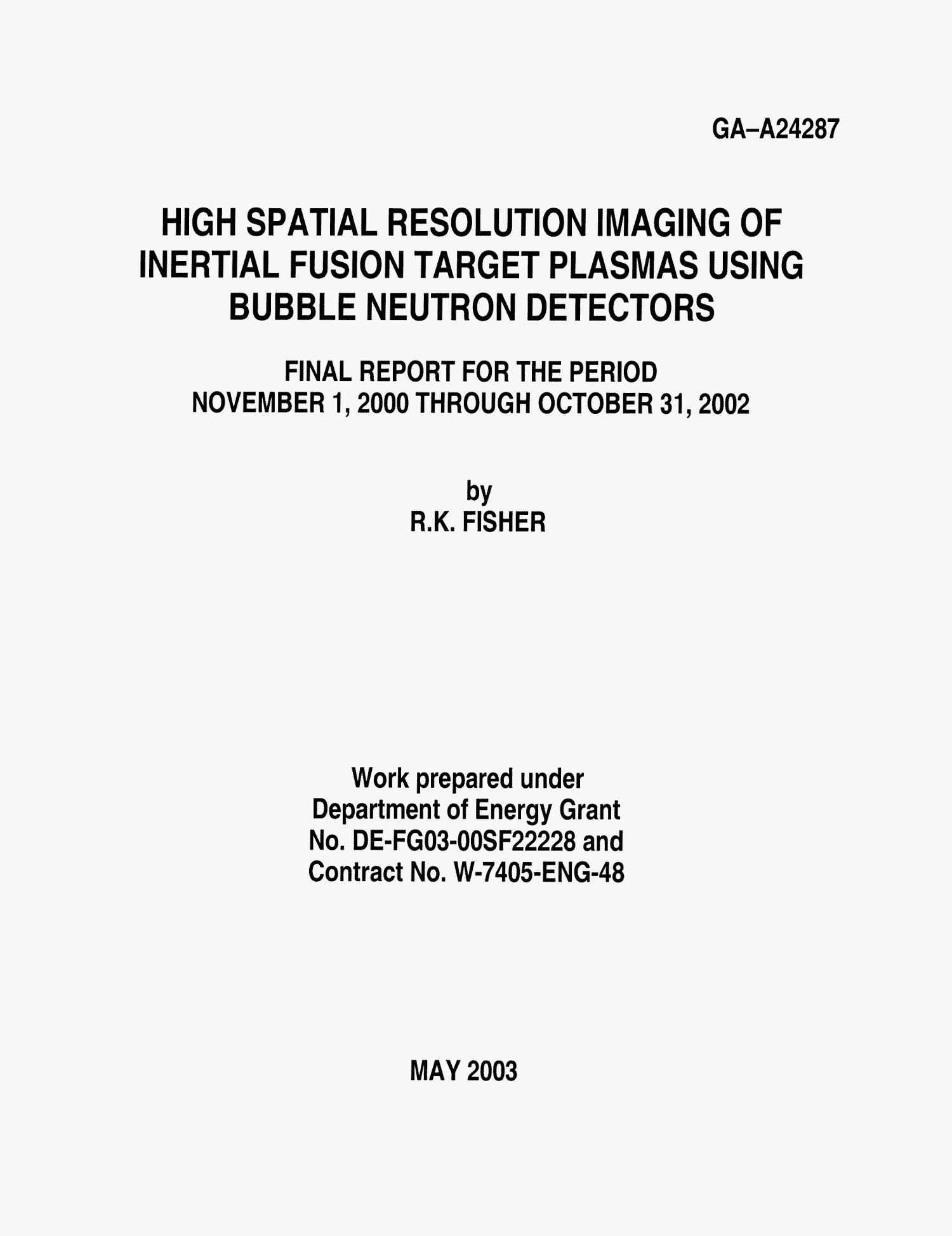 HIGH SPATIAL RESOLUTION IMAGING OF INERTIAL FUSION TARGET PLASMAS USING BUBBLE NEWTRON DETECTORS                                                                                                      [Sequence #]: 1 of 4
