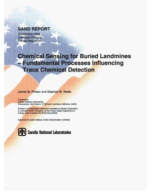 Primary view of object titled 'Chemical Sensing for Buried Landmines - Fundamental Processes Influencing Trace Chemical Detection'.
