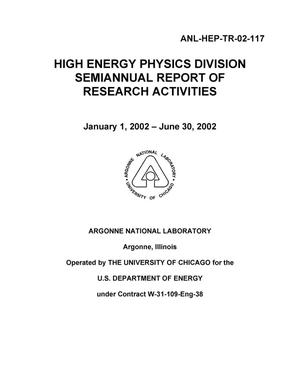 Primary view of object titled 'High Energy Physics Division semiannual report of research activities, January 1, 2002 - June 30, 2002.'.
