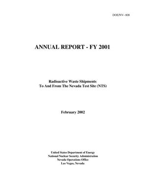 Primary view of object titled 'Annual Report - FY 2001, Radioactive Waste Shipments To and From the Nevada Test Site, February 2002'.