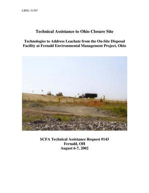 Primary view of object titled 'Technical assistance to Ohio closure sites; Technologies to address leachate from the on-site disposal facility at Fernald Environmental Management Project, Ohio'.