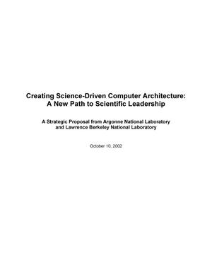 Primary view of object titled 'Creating science-driven computer architecture: A new path to scientific leadership'.