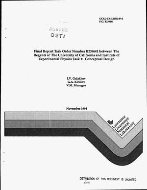 Primary view of object titled 'Final report Task Order Number B239641 between the Regents of the University of California and Institute of Experimental Physics task 1: Conceptual design. Part 1'.