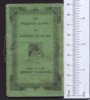 Primary view of object titled 'The Poetic Gift : or, Alphabet in Rhyme'.