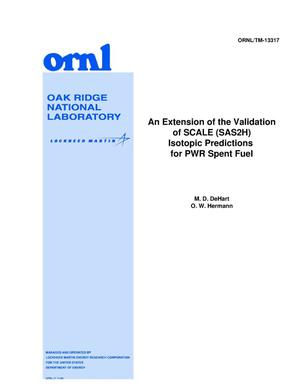Primary view of object titled 'An Extension of the Validation of SCALE (SAS2H) Isotopic Predictions for PWR Spent Fuel'.