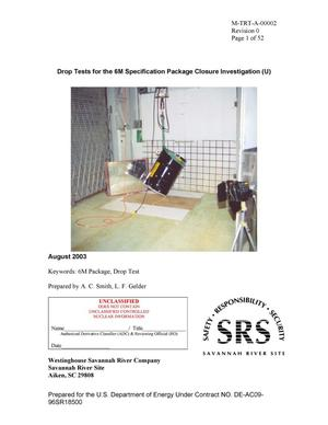 Primary view of object titled 'Drop Tests for the 6M Specification Package Closure Investigation'.