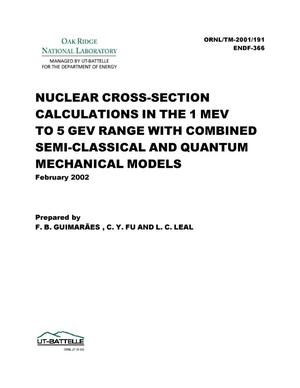 Primary view of object titled 'NUCLEAR CROSS-SECTION CALCULATIONS IN THE 1 MEV TO 5 GEV RANGE WITH COMBINED SEMI-CLASSICAL AND QUANTUM MECHANICAL MODELS'.