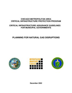 Primary view of object titled 'Chicago metropolitan area critical infrastructure protection program critical infrastructure assurance guidelines for municipal governments planning for natural gas disruptions.'.