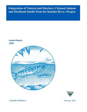 Primary view of object titled 'Emigration of Natural and Hatchery Chinook Salmon and Steelhead Smolts from the Imnaha River, Oregon, October 20, 1999 to June 15, 2000 : 2000 Annual Report.'.
