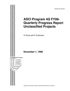 Primary view of object titled 'ASCI Program 4Q FY-99-Quarterly Progress Report (Unclassified Projects)'.