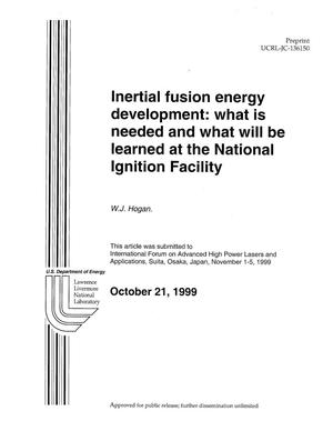 Primary view of object titled 'Inertial Fusion Energy Development: What is Needed and What will be Learned at the National Ignition Facility'.