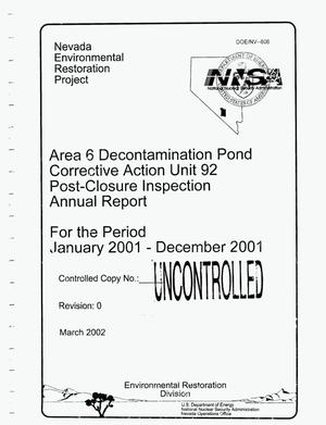 Primary view of object titled 'Area 6 Decontamination Pond Corrective Action Unit 92 Post-Closure Inspection Annual Report For the Period January 2001-December 2001'.