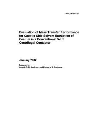 Primary view of object titled 'Evaluation of Mass Transfer Performance for Caustic-Side Solvent Extraction of Cesium in a Conventional 5-cm Centrifugal Contactor'.
