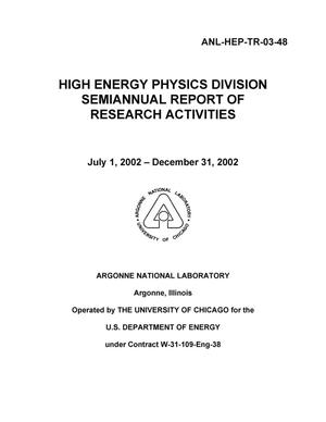 Primary view of object titled 'High Energy Physics Division semiannual report of research activities July 1, 2002 - December 31, 2002.'.