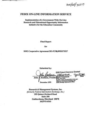 Primary view of object titled 'FEDIX On-Line Information Service: Implementation of a Government-wide on-line research and educational opportunity information initiative for the education community. Final report for DOE Cooperative Agreement DE-FC02-89ER75527'.