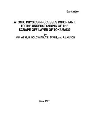 Primary view of object titled 'ATOMIC PHYSICS PROCESSES IMPORTANT TO THE UNDERSTANDING OF THE SCRAPE-OFF LAYER OF TOKAMAKS'.