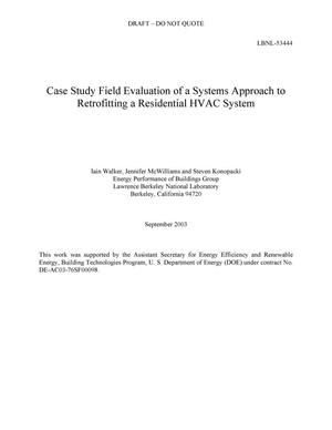 Primary view of object titled 'Case study field evaluation of a systems approach to retrofitting a residential HVAC system'.
